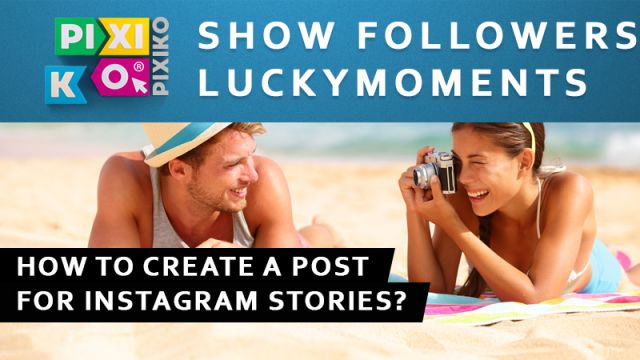 How to create a post for Instagram stories?