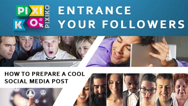 How to prepare a cool social media post?